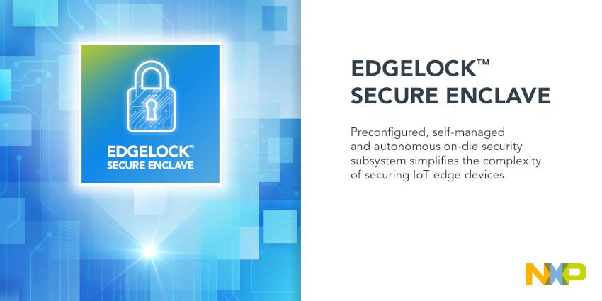 NXPが数十億個のIoTデバイスの複雑なセキュリティ確保を簡素化する革新的なEdgeLock(TM)セキュア・エンクレーブを発表