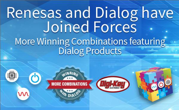 Digi-Key ElectronicsがRenesasとDialogの統合により誕生したウィニングコンビネーションを提供